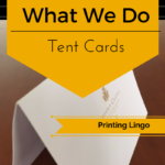 Printing lingo - tent cards